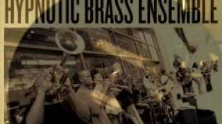 Hypnotic Brass Ensemble -   Brass in Africa remix