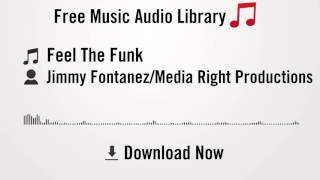 Feel The Funk - Jimmy Fontanez/Media Right Productions (YouTube Royalty-free Music Download)