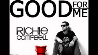 Richie Campbell   Good for Me
