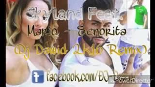 Màrio - Senorita ft.Skyland (Đj Đawid 2k16 Remix)