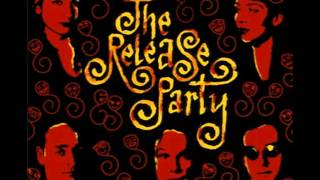 The Release Party - He'll Be Daydreaming