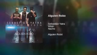 Alguien Robo - Sebastián Yatra Ft. Wisin, Nacho [Audio]