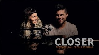 The Chainsmokers - Closer ft. Halsey - Piano Cover by Tay Watts & Becca Esopenko