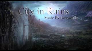 Dracovallis - City In Ruins (Dark Fantasy Music)