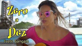 Zero A Dez - Ivete Sangalo- ( Giselle Couttinho) Cover Song