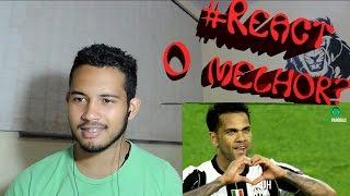 #REACT - ♫ DANIEL ALVES TÁ DEMAIS( FutParódias)
