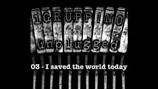 iGruppino Unplugged - 03 I saved the world today (cover)