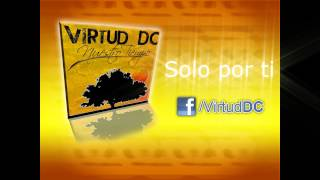 Virtud DC - Nuestro Tiempo / -Solo por ti