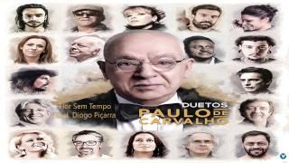 Flor sem tempo feat. Diogo Piçarra - Paulo de Carvalho Duetos