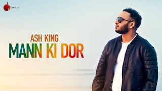 Mann Ki Dor Official Video -  Ash King | Indie Music Label | Sony Music India width=