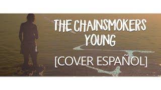 The chainsmokers - Young [Cover Español] Josh Ramoss