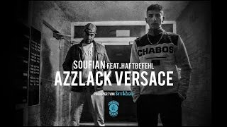 SOUFIAN - AZZLACK VERSACE feat. HAFTBEFEHL [Official Video]