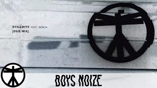 Boys Noize - Dynamite feat. Benga (Dub Mix) (Official Audio)