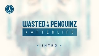 Wasted Penguinz - Afterlife (Official Audio)