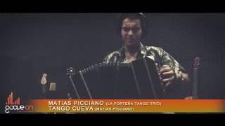 GrooveOn Live Sessions - Tango Cueva - Matias Picciano (La Porteña Tango Trio)