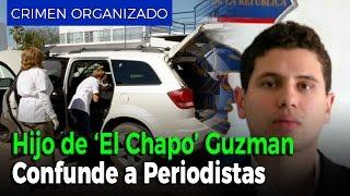 Grupo armado de Ivan Archivaldo Guzmán confunde a periodistas con narcos