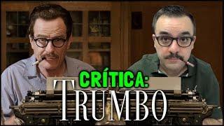 TRUMBO (Lista Negra, 2015) - Crítica