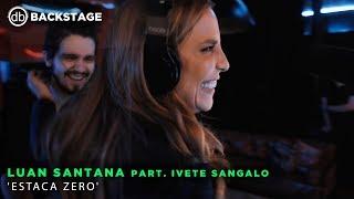 Backstage Vip - Luan Santana part. Ivete Sangalo (Estaca zero)