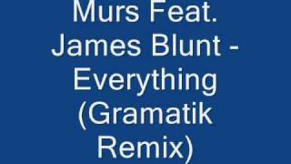 Murs Feat. James Blunt - Everything (Gramatik Remix)