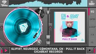 Slip187, NeuroziZ, G$Montana, GN - Pull It Back (Original Mix)