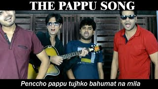 The Pappu Song | Pencho Pappu Tujhe Bahumat Na Mila