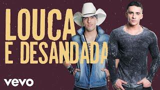 Pedro Paulo & Alex - Louca e Desandada (Lyric Video)