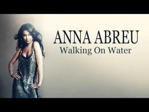 anna-abreu-walking-on-water-lyrics-annaabreuproduction