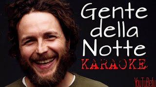 GENTE DELLA NOTTE KARAOKE