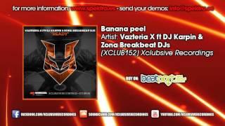 Vazteria X ft DJ Karpin & Zona Breakbeat DJs - Banana Peel