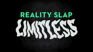 REALITY SLAP - LIMITLESS TEASER