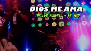 Thalles Roberto ft Wil Miron - Dios Me Ama