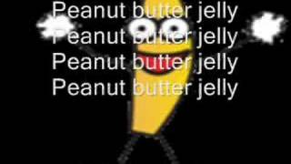 Peanut Butter Jelly Time with Lyrics!!!