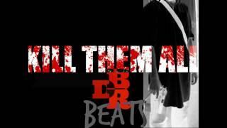 HARD TRAP BEAT : KILL THEM ALL (prod by dbr beats ) 2016