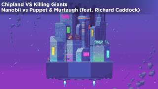 Chipland Giants - nanobii VS Puppet & Murtaugh (feat. Richard Caddock) MASHUP