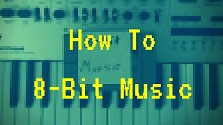 How To 8-Bit Music (Chiptune)