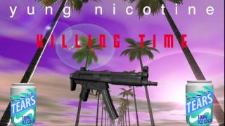 Yung Nicotine-killing time (prod.TMB the beat maker)