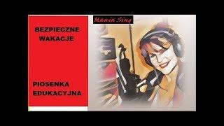 BEZPIECZNE WAKACJE -Mania Sing