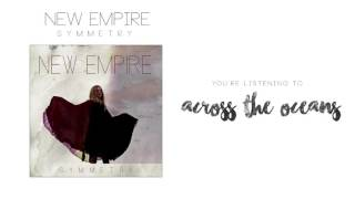 Across The Oceans - New Empire (Official Audio and Video)