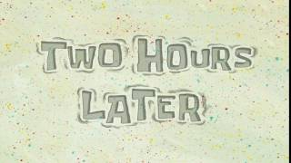 Two Hours Later | SpongeBob Time Card #73