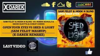 Open Your Eyes Vs Shed A Light (Sam Feldt Mashup) (X-Darek Remake)
