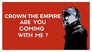 [NIGHTCORE] Crown The Empire - Are You Coming With Me ?