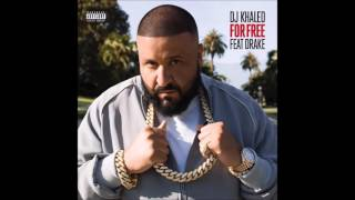 DJ Khaled ft  Drake   For Free Original  Audio HQ