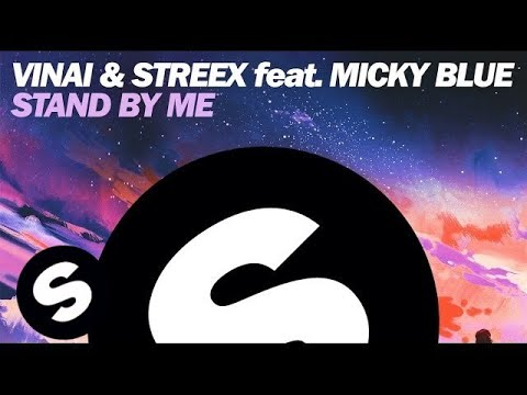 VINAI & Streex feat. Micky Blue - Stand By Me