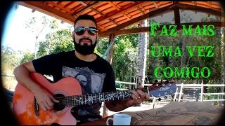 Faz mais uma vez comigo - Zezé di Camargo e Luciano (Cover Israel Vargas)
