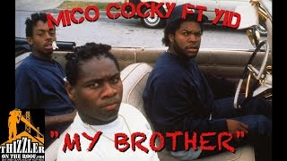 Mico Cocky ft. YID - My Brother [Thizzler.com]