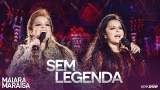 Maiara e Maraisa – Sem Legenda - DVD Ao Vivo Em Campo Grande