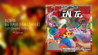 BOMB - RAVI (Feat. San E) (3D USE HEADPHONES)