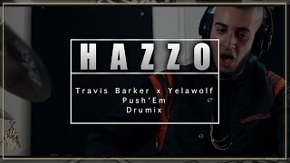 HAZZO   Travis Barker & Yelawolf - Push 'Em (feat. Skinhead Rob and Tim Armstrong) (Drum Cover)