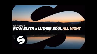 Ryan Blyth x Luther Soul - All Night
