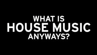 What Is House Music Anyways?